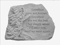 Goodbyes are not.. - Garden Accent Stone by McAdams Floral, Victoria|Cuero|Goliad|Edna|Port Lavaca, Texas (TX)  Funeral Florist